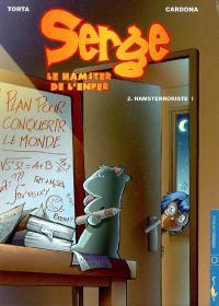 Serge, le hamster de l'enfer. Volume 2, Hamsterroriste !