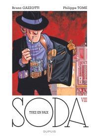 Soda. Volume 8, Tuez en paix !