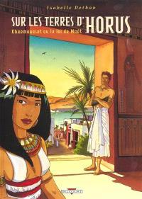 Sur les terres d'Horus. Volume 1, Khaemouaset ou La loi de Maât