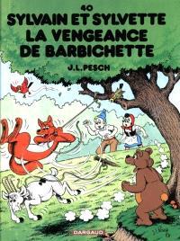Sylvain et Sylvette. Volume 40, La vengeance de Barbichette