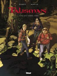 Talisman. Volume 2, Dans une sombre forêt...