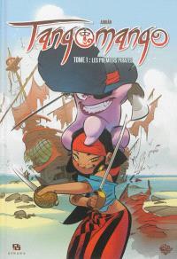 Tangomango. Volume 1, Les premiers pirates