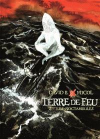 Terre de Feu. Volume 2, Les noctambules