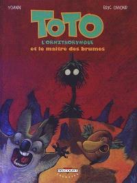 Toto l'ornithorynque. Volume 2, Toto l'ornithorynque et le maître des brumes