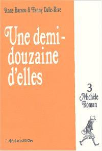 Une demi-douzaine d'elles. Volume 3, Michèle Roman
