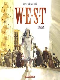 WEST : weird enforcement special team. Volume 5, Megan