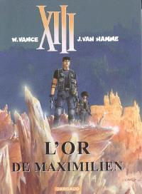 XIII. Volume 17, L'or de Maximilien