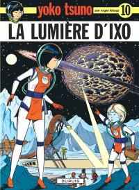 Yoko Tsuno. Volume 10, La lumière d'Ixo