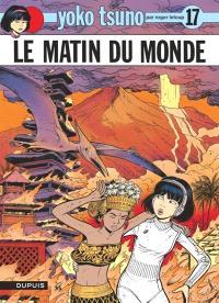 Yoko Tsuno. Volume 17, Le matin du monde