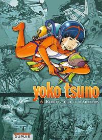 Yoko Tsuno : intégrale. Volume 6, Robots d'ici et d'ailleurs