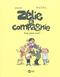 Zélie et compagnie. Volume 3, Tous pour une !