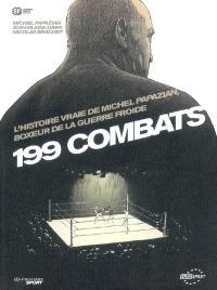 199 combats : l'histoire vraie de Michel Papazian, boxeur de la guerre froide
