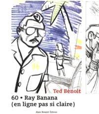 60 : Ray Banana : en ligne pas si claire