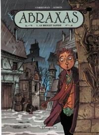 Abraxas. Volume 1, Le brouet sapide