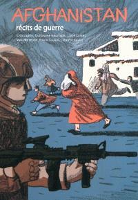 Afghanistan : récits de guerre