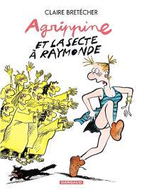 Agrippine. Volume 6, Agrippine et la secte à Raymonde