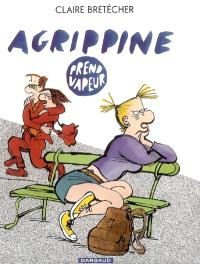 Agrippine, Agrippine prend vapeur