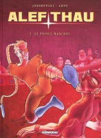 Alef-Thau. Volume 2, Le prince manchot