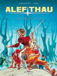 Alef-Thau. Volume 4, Le seigneur des illusions