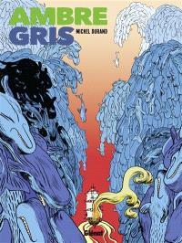 Ambre gris. Volume 2