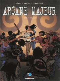 Arcane majeur. Volume 6, Strange days