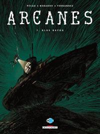 Arcanes. Volume 7, Blue Bayou