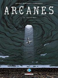 Arcanes. Volume 8, Katrina