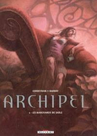 Archipel. Volume 2, Les marchands de sable