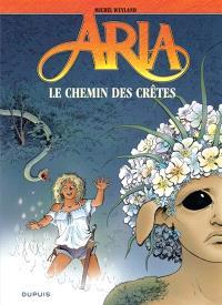 Aria. Volume 36, Le chemin des crêtes