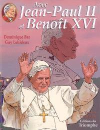 Avec Jean-Paul II. Volume 3, Avec Jean-Paul II et Benoît XVI