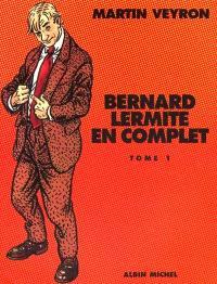 Bernard Lermite en complet. Volume 1