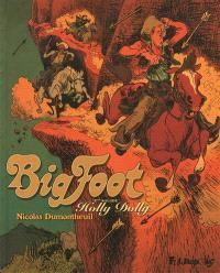 Bigfoot. Volume 2, Holly Dolly : 2e balade