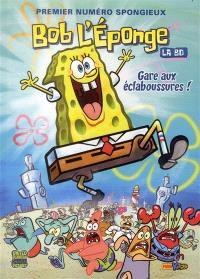 Bob l'éponge : la BD. Volume 1, Premier numéro spongieux : gare aux éclaboussures !