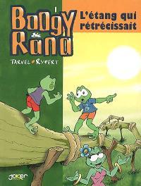Boogy & Rana. Volume 1, L'étang qui rétrécissait