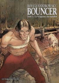 Bouncer. Volume 4, La vengeance du manchot