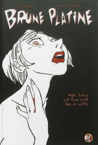 Brune Platine. Volume 1, Mon sang est plus noir que le vôtre