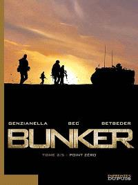 Bunker. Volume 2, Point Zéro