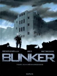 Bunker. Volume 3, Réminiscences