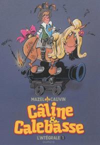 Câline & Calebasse : l'intégrale. Volume 1