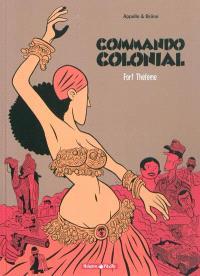 Commando colonial. Volume 3, Fort Thélème