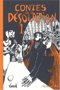 Contes de la désolation. Volume 1