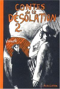 Contes de la désolation. Volume 2