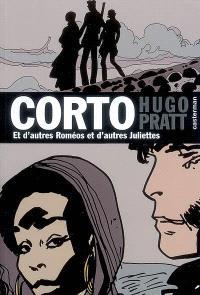 Corto. Volume 22, Et d'autres Roméos et d'autres Juliettes