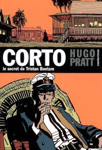 Corto. Volume 3, Le secret de Tristan Bantam