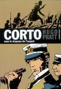 Corto. Volume 15, Sous le drapeau de l'argent