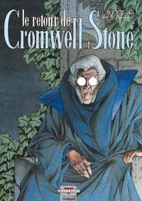 Cromwell Stone. Volume 2, Le Retour de Cromwell Stone