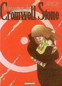 Cromwell Stone. Volume 3, Le testament de Cromwell Stone