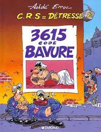 CRS = détresse. Volume 2, 3615 code bavure