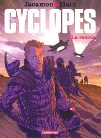 Cyclopes. Volume 1, La recrue