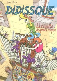 Didissque. Volume 1, La révolte asymétrique
